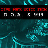 Live Punk Music From D.O.A. & 999 by D.O.A.