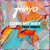 Come My Way (feat. Deexy) by King Thayo