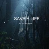 SAVE A LIFE de Rachel Blocklgth