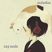 Melodies by Sey Melo