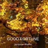 GOOD FORTUNE by Jacquelyn Bfashiri
