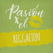 Pasión por el Reggaeton di Various Artists