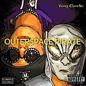 OUTERSPACE PIRATE by Yung Chee$e
