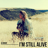 I'm Still Alive (Radio Edit) by DJ Roody
