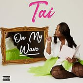 On My Wave by Tai