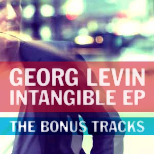 Intangible EP - The Bonus Tracks by Georg Levin (1)