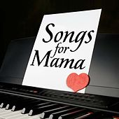 Songs for Mama by Various Artists