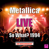So What? 1994 (Live) by Metallica
