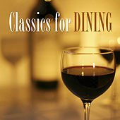 Classics for Dining by Various Artists