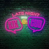 Late Night With Kix & Cub by Kix