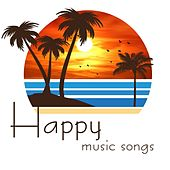 Happy Music Songs (The Top Selection Happy Oldies Music) von Various Artists