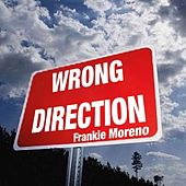 The Wrong Direction von Frankie Moreno
