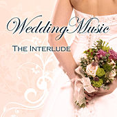 Wedding Music - The Interlude by Various Artists