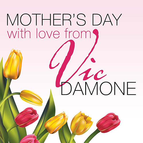 Mothers Day With Love From Vic Damone by Vic Damone