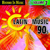 Latin 90s - History In Music Vol.7 by MLD