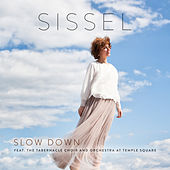 Slow Down by Sissel