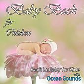 Baby Bach for Children: Bach Lullaby for Kids with Ocean Sounds de Einstein Baby Lullaby Academy