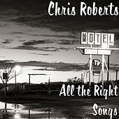 All the Right Songs von Chris Roberts