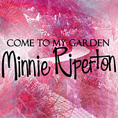 Come To My Garden by Minnie Riperton