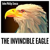 The Invincible Eagle de John Philip Sousa