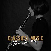 Classical Music: The Clarinet von Various Artists