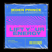 Lift Your Energy by Eden Prince