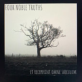 Et receperint omne saeculum von Four Noble Truths
