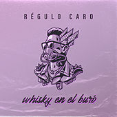 Whisky En El Buró by Regulo Caro