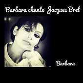 Barbara chante Jacques brel de Barbara