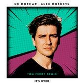 It's Over (Tom Ferry Remix) de De Hofnar