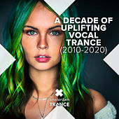 A Decade of Uplifting Vocal Trance (2010-2020) de Various Artists