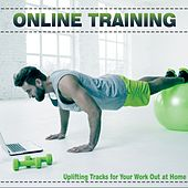 Online Training: Uplifting Tracks for Your Work out at Home de Various Artists