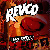 Got Mixxx? von Revolting Cocks