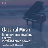 Classical Music for More Concentration, Energy, Increased Brain Power - Neoclassical, Classical de Toddi Classic