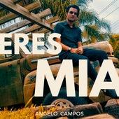 Eres Mia by Angelo Campos
