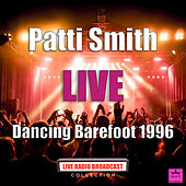 Dancing Barefoot 1996 (Live) by Patti Smith