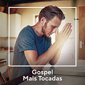 Gospel Mais Tocadas de Various Artists