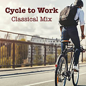 Cycle to Work Classical Mix de Various Artists