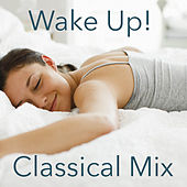 Wake Up! Classical Mix by Various Artists