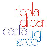 Nicola Di Bari canta Luigi Tenco von Nicola Di Bari
