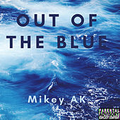 Out Of The Blue by Mikey AK