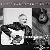 The Graduation Song by John Berry