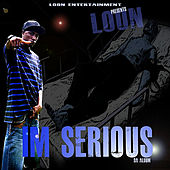 Loon I'M Serious by Loon (Rap)