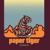 Me Have Fun de Paper Tiger