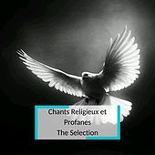 Chants Religieux et Profanes - The Selection by Various Artists