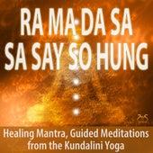 Ra Ma Da Sa Sa Say So Hung - Healing Mantra, Guided Meditations from Kundalini Yoga von Colin Griffiths-Brown