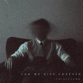 can we kiss forever van ThisLeyend