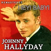 Hey! Baby! (Remastered) by Johnny Hallyday