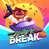 Wave Break: High Tides (Game Soundtrack) by Various Artists