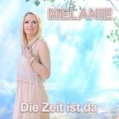 Die Zeit ist da (Radio Edit) by Melanie